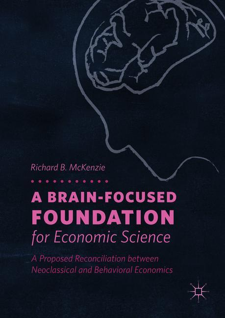 Cover of 'A Brain-Focused Foundation for Economic Science'