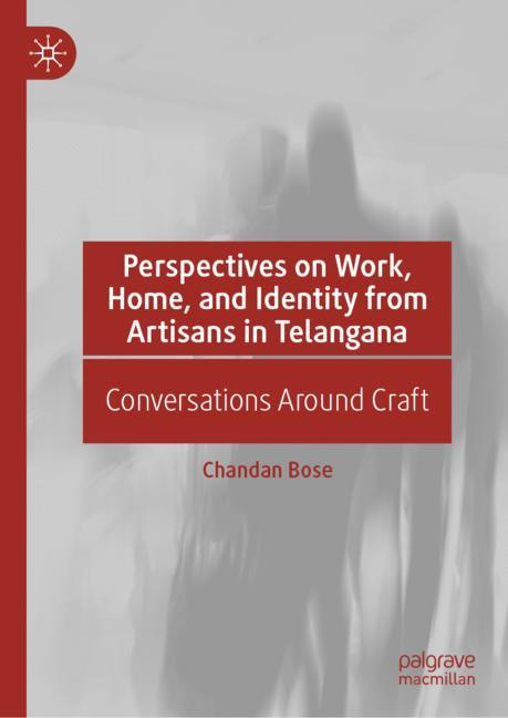 Cover of 'Perspectives on Work, Home, and Identity From Artisans in Telangana'