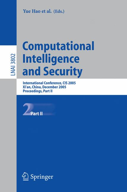Cover of 'Computational intelligence and security : international conference, CIS 2005, Xi'an, China, December 15-19, 2005 : proceedings'