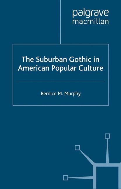 Cover of 'The Suburban Gothic in American Popular Culture'