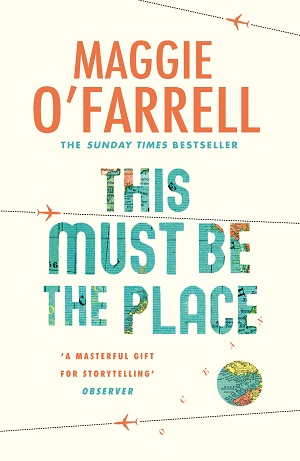 This Must Be the Place by Maggie O'Farrell, and