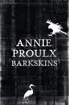 Barkskins: Longlisted for the Baileys Women's Prize for Fiction 2017 by Annie Proulx