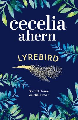 Lyrebird: Beautiful, moving and uplifting: the perfect holiday read by Cecelia Ahern