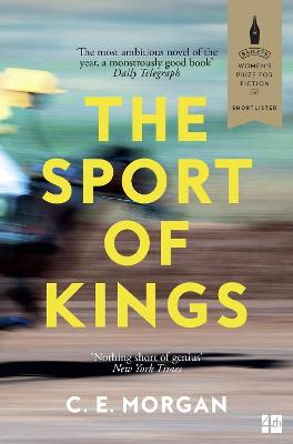 The Sport of Kings: Shortlisted for the Baileys Women's Prize for Fiction 2017 by C. E. Morgan