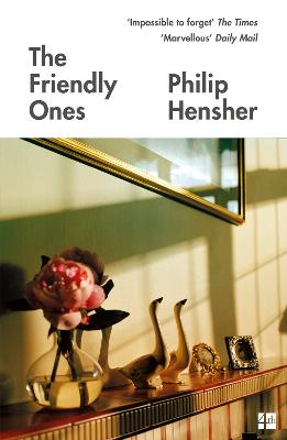 The Friendly Ones by Philip Hensher