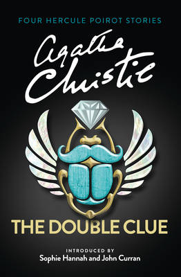 The Double Clue: And Other Hercule Poirot Stories by Agatha Christie, Sophie Hannah, and John Curran