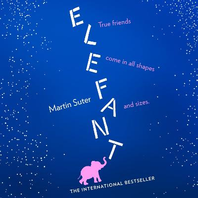 Elefant by Martin Suter, Jamie Bulloch, and Ash Rizi