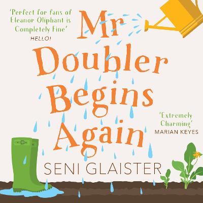 Mr Doubler Begins Again by Seni Glaister, and Eve Karpf