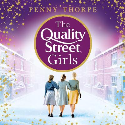 The Quality Street Girls by Penny Thorpe, and Sherry Baines