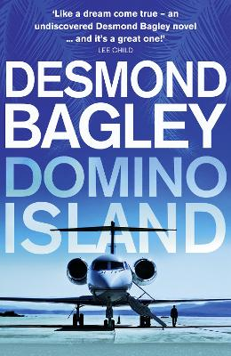 Domino Island: The unpublished thriller by the master of the genre by Desmond Bagley