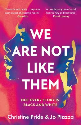 We Are Not Like Them by Christine Pride, and Jo Piazza