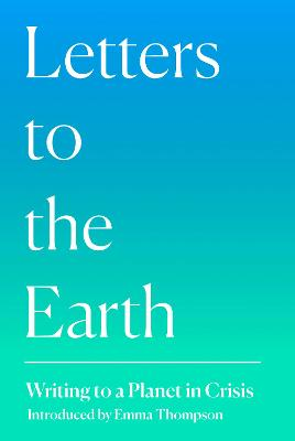 Letters to the Earth: Writing to a Planet in Crisis bookcover