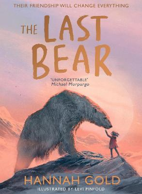 The Last Bear by Hannah Gold, and Levi Pinfold