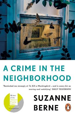 A Crime in the Neighborhood: Winner of the Women's Prize for Fiction by Suzanne Berne