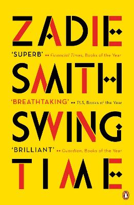 Swing Time: LONGLISTED for the Man Booker Prize 2017 by Zadie Smith
