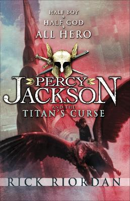 Percy Jackson and the Titan's Curse by Rick Riordan, and