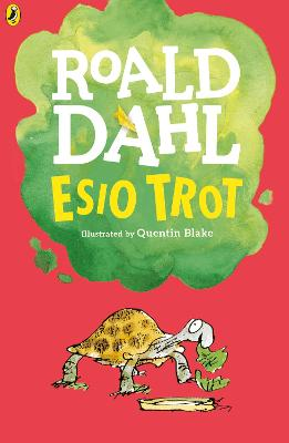 Esio Trot by Roald Dahl, and Quentin Blake