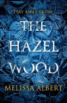 The Hazel Wood by Melissa Albert