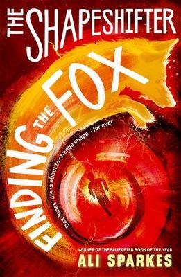 The Shapeshifter: Finding the Fox by Ali Sparkes