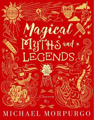 Magical Myths and Legends by Michael Morpurgo