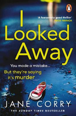 I Looked Away: the page-turning Sunday Times Top 5 bestseller by Jane Corry