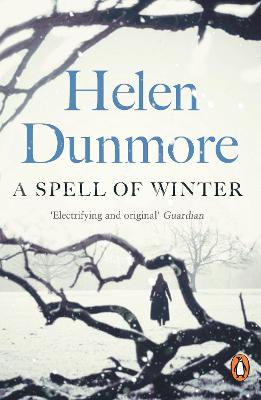 A Spell of Winter: WINNER OF THE WOMEN'S PRIZE FOR FICTION by Helen Dunmore