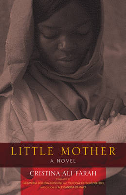 Little Mother: A Novel by Cristina Ali Farah, Giovanna Bellesia-Contuzzi, Victoria Offredi Poletto, and Alessandra Di Maio