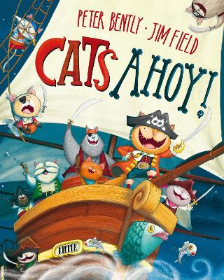 Cats Ahoy! by Peter Bently, and Jim Field