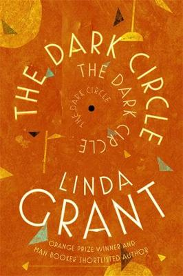 The Dark Circle: Shortlisted for the Baileys Women's Prize for Fiction 2017 by Linda Grant