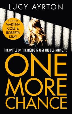 One More Chance: A gripping page-turner set in a women's prison by Lucy Ayrton