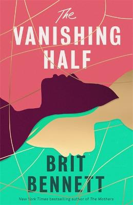 The Vanishing Half: from the New York Times bestselling author of The Mothers by Brit Bennett