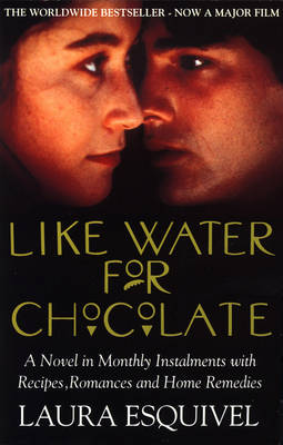 Like Water For Chocolate: No.1 international bestseller by Laura Esquivel