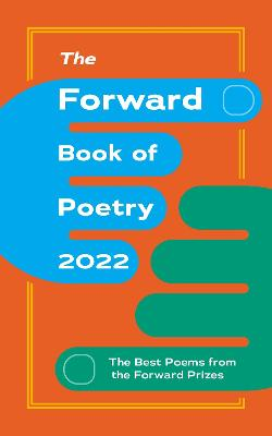The Forward Book of Poetry 2022 by Various Poets