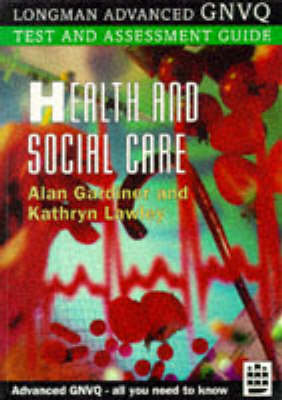 Health and Social Care by Catherine Lawley, and Alan Gardiner
