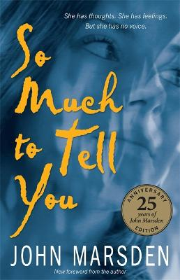 So Much To Tell You: 25th Anniversary Edition by John Marsden