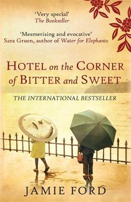 Hotel on the Corner of Bitter and Sweet by Jamie Ford (Author)