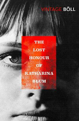 The Lost Honour Of Katharina Blum by Heinrich Boll