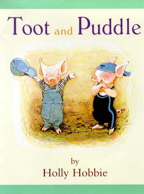 Toot and Puddle by Holly Hobbie