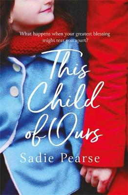 This Child of Ours: 'Broke my heart and gently pieced it back together' CATHY BRAMLEY by Sadie Pearse