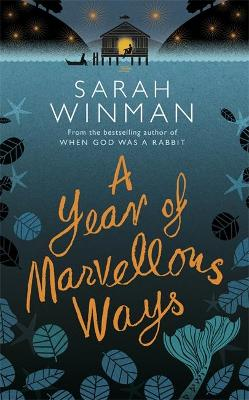 A Year of Marvellous Ways: The Richard and Judy Bestseller by Sarah Winman