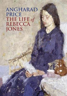 The Life of Rebecca Jones by Angharad Price, and Lloyd Jones