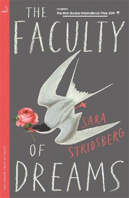 The Faculty of Dreams by Sara Stridsberg, and Deborah Bragan-Turner