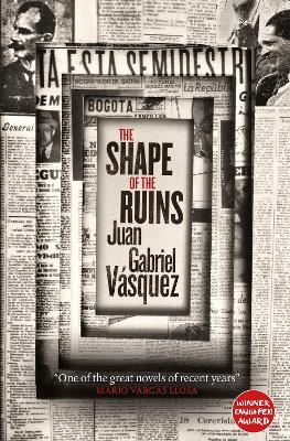 The Shape of the Ruins by Juan Gabriel Vasquez, and Anne McLean
