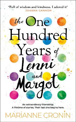The One Hundred Years of Lenni and Margot: Perfect for fans of uplifting book club fiction by Marianne Cronin