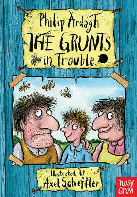 The Grunts in Trouble by Philip Ardagh, and Axel Scheffler