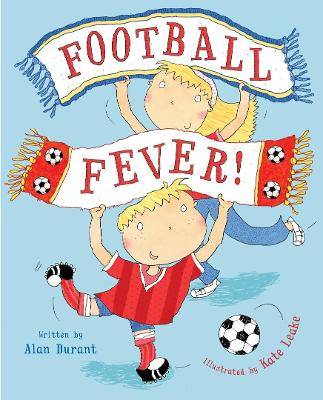 Football Fever by Alan Durant, and Kate Leake