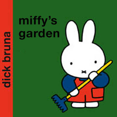 Miffy in the Garden by Dick Bruna