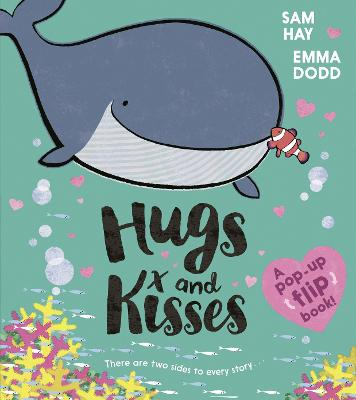 Hugs and Kisses by Sam Hay, and Emma Dodd