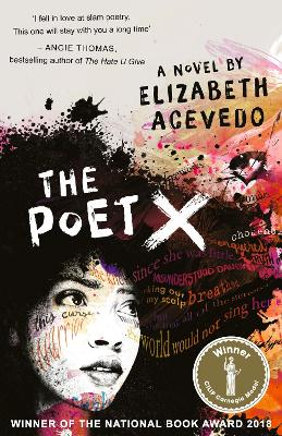 The Poet X - SHORTLISTED FOR THE WATERSTONES CHILDREN'S BOOK PRIZE, WINNER OF THE 2018 NATIONAL BOOK AWARD AND 2019 PRINTZ AWARD by Elizabeth Acevedo