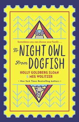 To Night Owl From Dogfish by Holly Goldberg-Sloan, and Meg Wolitzer